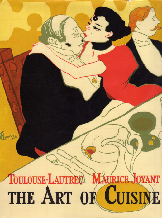 Toulouse-Lautrec, Maurice Joyant - THE ART OF CUISINE